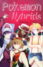 Pokemon Hybrids (Pokemon Fanfic) by TheOne_Fairy