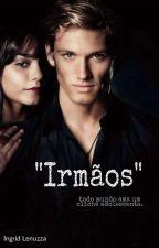 """""""Irmãos""""  by ingridlenuzzacardozo"""
