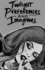 Twilight Preferences and Imagines by -VoidVolturi