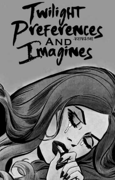 Twilight Preferences and Imagines
