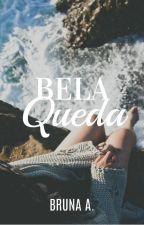 Bela Queda by wasted-dreamer