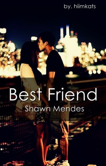 Best Friend [Shawn Mendes ff] pl ✔