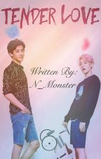 Tender Love | ChanBaek [Completed] (boyxboy) by N_Monster
