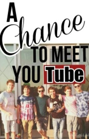 A Chance To Meet Youtube by CallMeTessaa