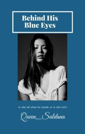 BEHIND HIS BLUE EYES |AWWM by Queen_Saldana