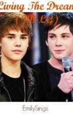 Living the dream (Justin Bieber and Logan Lerman love story) by EmilySings