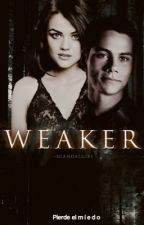 WEAKER •Stiles Stilinski• [TEEN WOLF]  by xsweetnightmare_