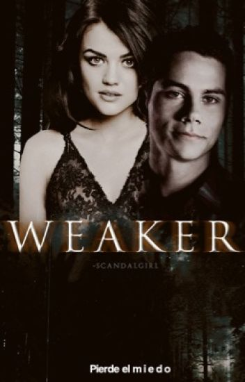 WEAKER •Stiles Stilinski• [TEEN WOLF]