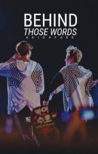 ✒️ |On-going| Behind Those Words [EXO HunHan] [BOYxBOY] by AkiohPark