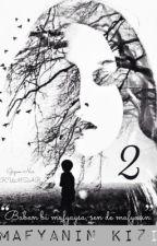Mafyanın Kızı 2 by yazar39