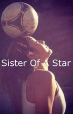 Sister of a Star(Neymar, James) by LucyTretter
