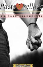 Pacto sellado. (Editando completo) by FabianaSBO