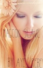 Magcon Slave *Needs Editing* by aye_rebel