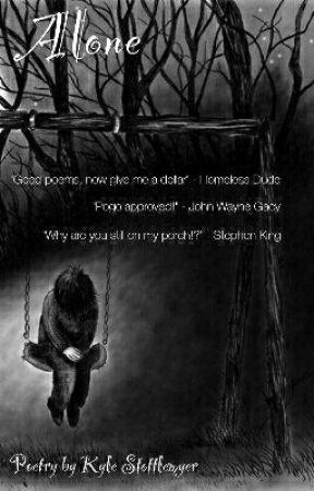 Alone (Poetry) by KyleStottlemyer