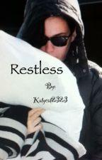 Restless by wendypopp2536