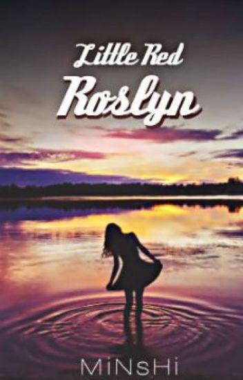 Little Red Roslyn   *Weekly Updates!*
