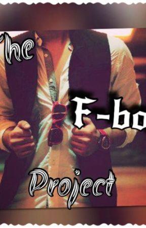 The F-boy Project  by xx_crowseye_xx