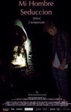 Mi Hombre Seducción |Jelena| by SelenatorForever02
