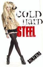 Cold Hard Steel by xMisFitsx