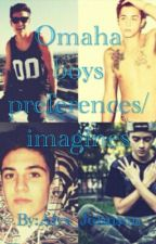 Omaha boys preferences/imagines by Alyx_Johnson