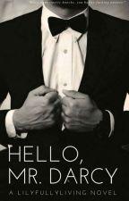 Hello, Mr. Darcy #NewAdult #wattys2016 by LilyFullyLiving