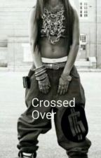 Crossed Over by MeshaBooo