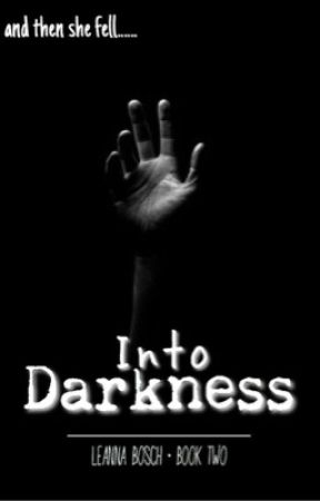 Into Darkness by LeAnnaBosch