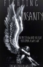 Fighting Insanity by TheWeirdGirlWrites