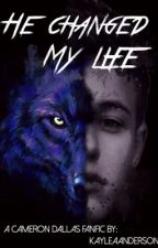 He Changed My Life ~ A Cameron Dallas fanfic by kayleaanderson