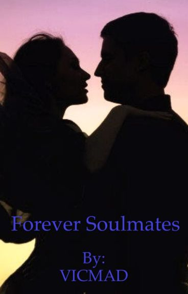 Forever Soulmates (Completed)✅