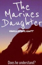 The Marines Daughter by madisontocher