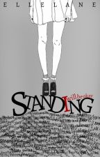 Standing by Gold_star21