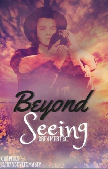 Beyond Seeing [H.S.] ♥Blind Harry♥ √