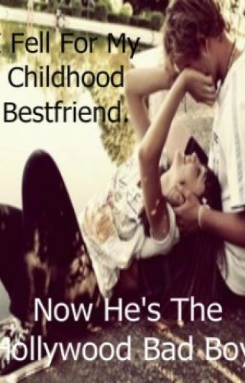 I Fell For My Childhood Bestfriend. Now He's The Hollywood Bad Boy