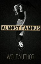 Almost Famous by Wolfauthor