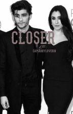 Closer by CamarryLover10