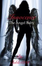 Innocence (The Angel Baby) by Sable1234