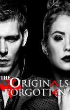 The Originals: Forgotten by Lilly-JoElliott