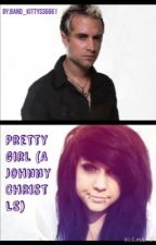 Pretty girl (A Johnny Christ LS) XCompletedX by band_freakss6661