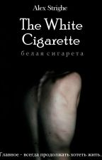 The White Cigarette (Белая Сигарета) by breathoflove