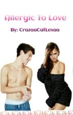Allergic To Love by CrazaaCatLexaa