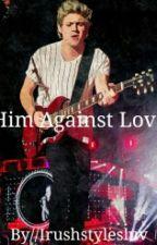 Him Against Love by narrymoanplz
