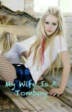 My Wife Is a Tomboy by yolanda_m