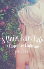 A Quiet FairyTale? by K_A_Y_1_A