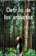 Detrás de los arbustos by AnissaMascialli