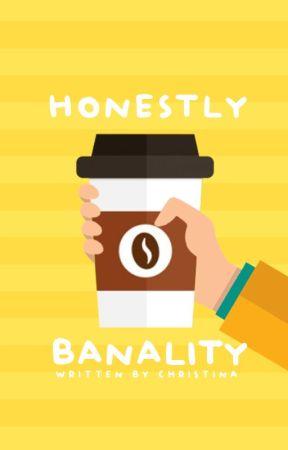 Honestly Banality by donutinaa