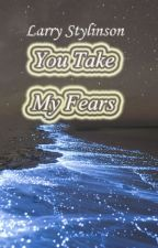 You Take My Fears (Larry Stylinson AU) by Gemms23