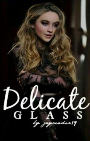 Delicate Glass ↣ Liam Dunbar