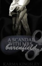 A Scandal With Mrs. Barenfield [Editing] by Wordtoyamother