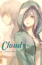 Cloudy (Tokyo Ghoul fanfic) [Ship: Touken] by RubyZhang9